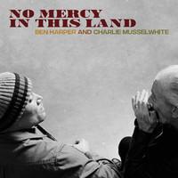 Harper, Ben: No mercy in this land