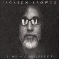 Browne, Jackson: Time the Conqueror