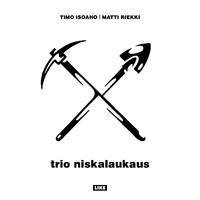 Timo Rautiainen & Trio Niskalaukaus: Trio Niskalaukaus