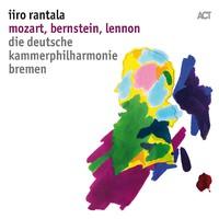 Iiro Rantala & The Deutsche Kammerphilharmonie Bremen: Mozart, Bernstein, Lennon
