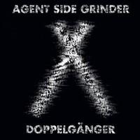 Agent Side Grinder: Doppelgänger