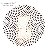 Pineapple Thief: One three seven