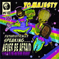 Yo Majesty: Futuristically speakin
