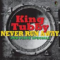 King Tubby: Never run away