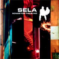 Sela: Songs for the blind