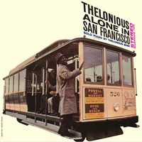 Monk, Thelonious: Thelonious Alone In San Francisco