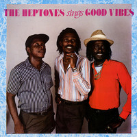 Heptones: The Heptones Sings Good Vibes