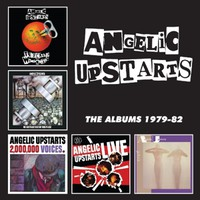 Angelic Upstarts: The albums 1979-82