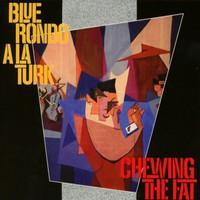Blue Rondo A La Turk: Chewing the fat