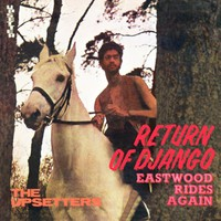 Upsetters: Return of Django / eastwood rides again