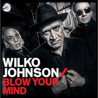 Johnson, Wilko: Blow Your Mind