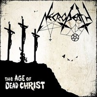 Necrodeath: The age of dead christ
