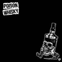 Poison Whisky: Poison Whisky