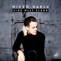 Harju, Mikko: Sinä olet elämä