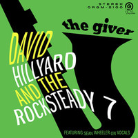 David Hillyard & The Rocksteady 7: The giver