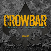 Crowbar: Archive metal... In its purest form