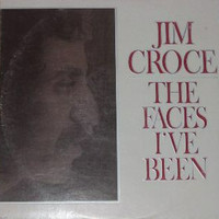 Croce, Jim: The Faces I've Been