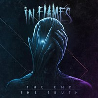 In Flames: The end / The truth