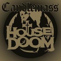 Candlemass: House of doom