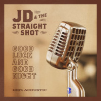 JD & The Straight Shot: Good luck and good night