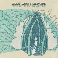 Great Lake Swimmers : New Wild Everywhere