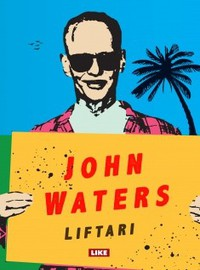 Waters, John: Liftari