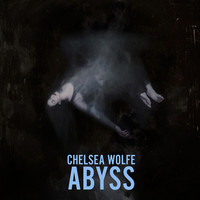 Wolfe, Chelsea : Abyss
