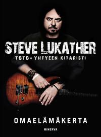 Lukather, Steve: Steve Lukather - Omaelämäkerta