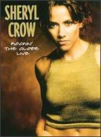 Crow, Sheryl: Rockin' The Globe Live
