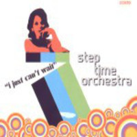 Step Time Orchestra: I Just Can't Wait