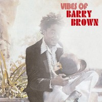 Brown, Barry: Vibes of barry brown