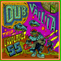 Dub Vallila: Trip to the Exoplanet 55 / Jungle walk