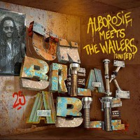 Alborosie : Meets the wailers united - unbreakable