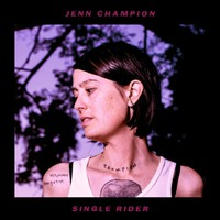 Champion, Jenn: Single rider