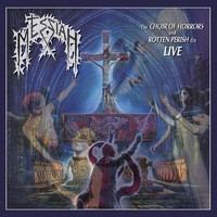 Messiah: Choir of Horrors & Rotten Perish Era Live