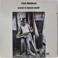 Freeman, Von: Doin' It Right Now
