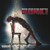 Soundtrack: Deadpool 2