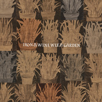 Iron and Wine: Weed Garden