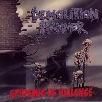 Demolition Hammer : Epidemic of violence -re-issue