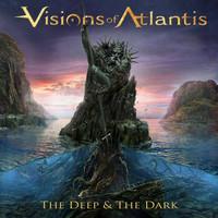 Visions Of Atlantis: The deep & the dark