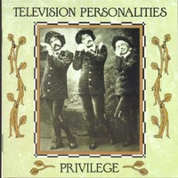 Television Personalities: Privilege