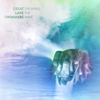 Great Lake Swimmers: The Waves, The Wake