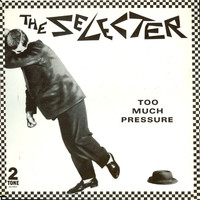Selecter : Too Much Pressure