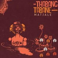 Tabane, Thabang: Matjale