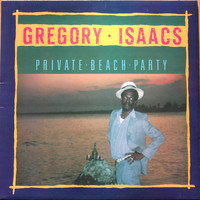 Isaacs, Gregory: Private Beach Party