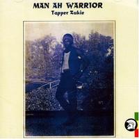 Zukie, Tapper : Man Ah Warrior