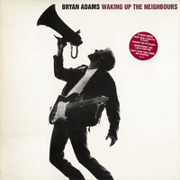 Adams, Bryan : Waking Up The Neighbours