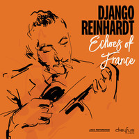 Reinhardt, Django: Echoes of france