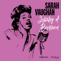 Vaughan, Sarah: Lullaby of birdland