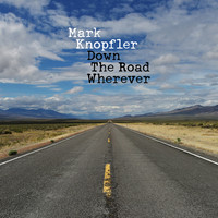 Knopfler, Mark: Down The Road Wherever